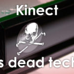 Non-Linear: Kinect is dead tech